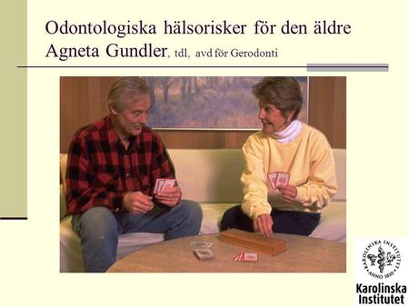 Ökad risk för….. Oral cancer -skivepitelcancer