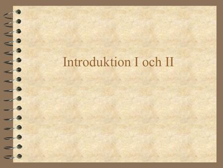 Introduktion I och II.