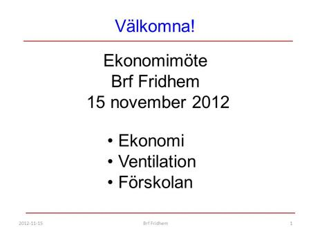 Ekonomimöte Brf Fridhem 15 november 2012