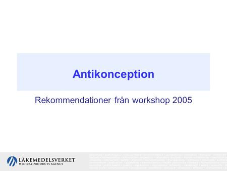 Antikonception Rekommendationer från workshop 2005.