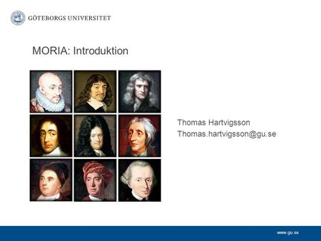 Thomas Hartvigsson MORIA: Introduktion.