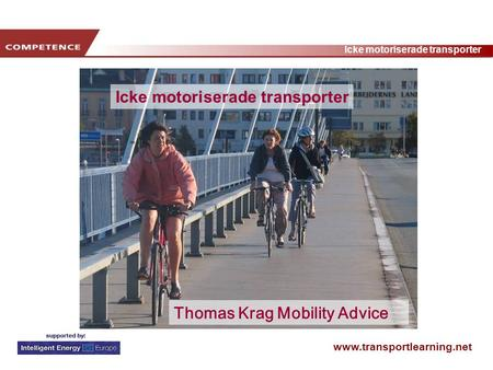 Www.transportlearning.net Icke motoriserade transporter Thomas Krag Mobility Advice.