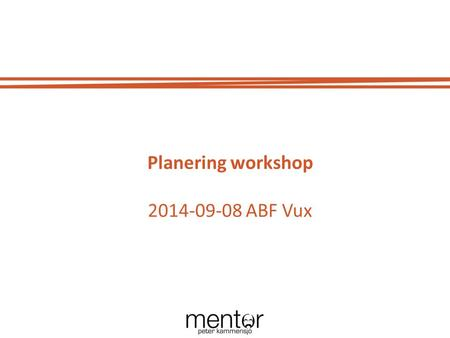 Planering workshop 2014-09-08 ABF Vux.
