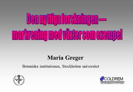 Maria Greger Botaniska institutionen, Stockholms universitet.
