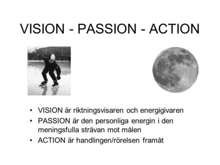 VISION - PASSION - ACTION