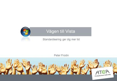 Standardisering ger dig mer tid Peter Frodin. EFFECT-Direct / BDD Systems Management Server (SMS) Infrastucture Optimization Model (IOM) Vista Nästa steg.