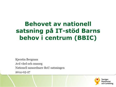 Behovet av nationell satsning på IT-stöd Barns behov i centrum (BBIC)