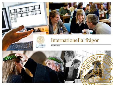 Internationella frågor 7 JUNI 2012. Internationella frågor Internationella masterstudenter – Avgifter, budget och integration Utresande utbytesstudenter.