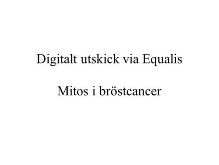 Digitalt utskick via Equalis Mitos i bröstcancer.