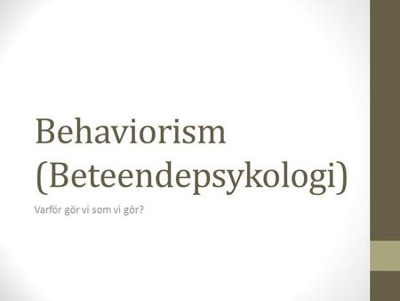 Behaviorism (Beteendepsykologi)