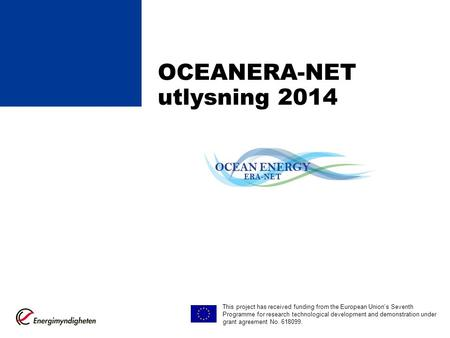 OCEANERA-NET utlysning 2014 This project has received funding from the European Union's Seventh Programme for research technological development and demonstration.
