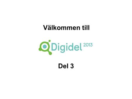 Del 3 Välkommen till. Sociala medier E-post Bloggar Facebook Twitter YouTube Flickr.