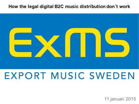 11 januari 2015 How the legal digital B2C music distribution don´t work.