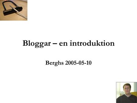 "Bloggar – en introduktion Berghs 2005-05-10. ""How big are blogs? Try Johannes Gutenberg out for size."" - Business Week."