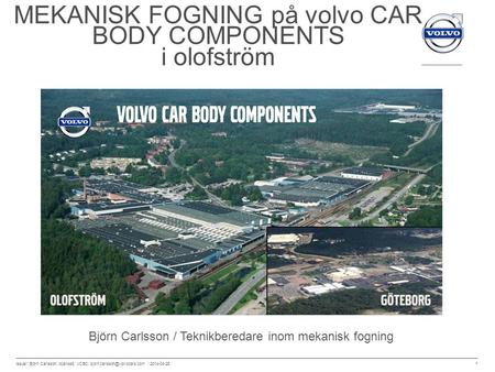MEKANISK FOGNING på volvo CAR BODY COMPONENTS
