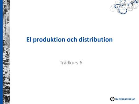 El produktion och distribution