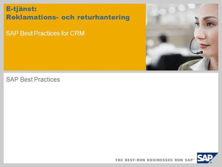 E-tjänst: Reklamations- och returhantering SAP Best Practices for CRM SAP Best Practices.
