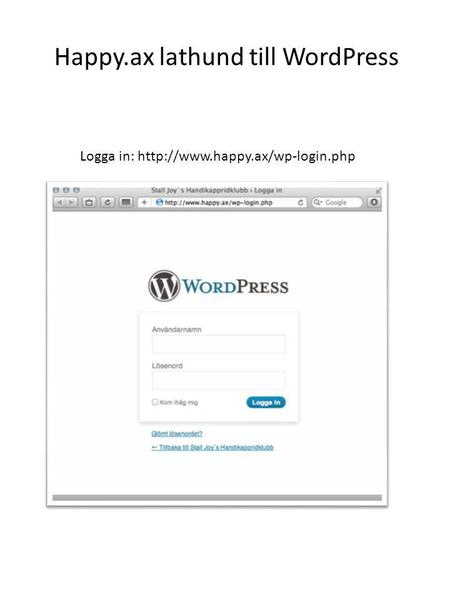Logga in:  Happy.ax lathund till WordPress.