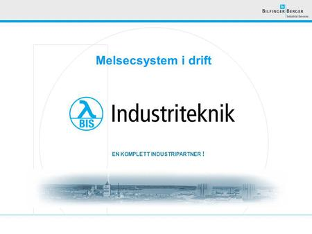 EN KOMPLETT INDUSTRIPARTNER ! Melsecsystem i drift.