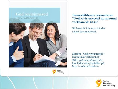 "Denna bildserie presenterar ""God revisionssed i kommunal"