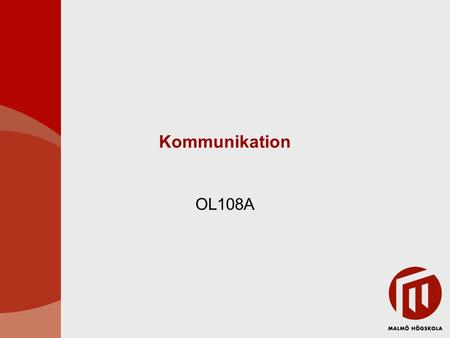 Kommunikation OL108A. Kommunikation & perception Kommunikation centralt för projekt Kommunikation – interaktion Påverkas mycket av vår perception (hur.