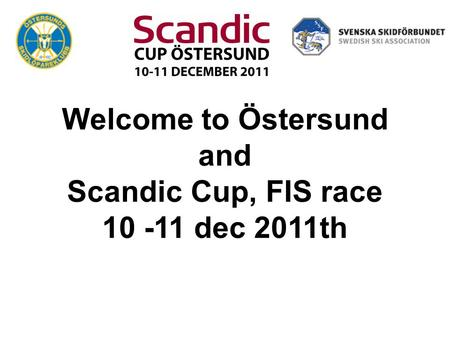 Welcome to Östersund and Scandic Cup, FIS race 10 -11 dec 2011th.