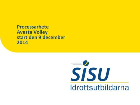 Processarbete Avesta Volley start den 9 december 2014.