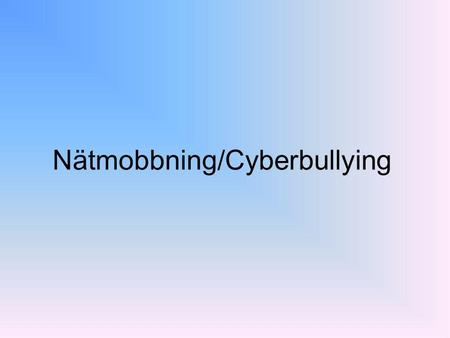 Nätmobbning/Cyberbullying