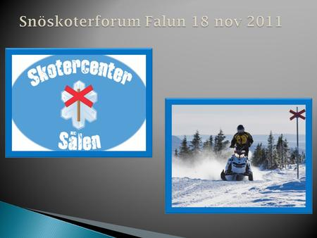 Snöskoterforum Falun 18 nov 2011