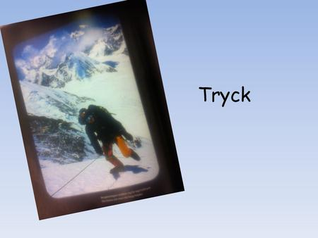 Tryck.