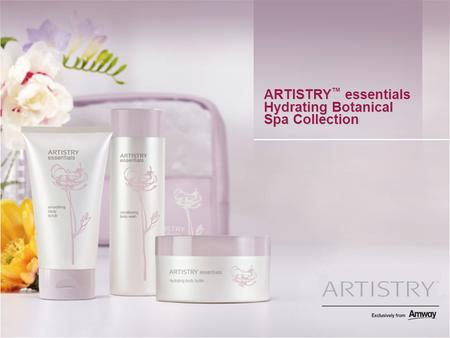 ARTISTRY ™ essentials Hydrating Botanical Spa Collection.