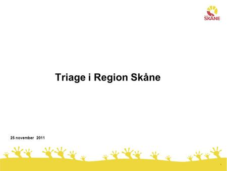 Triage i Region Skåne 25 november 2011.