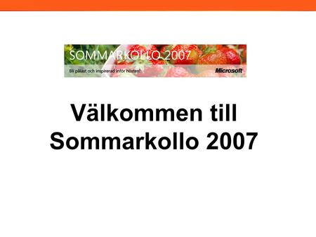Välkommen till Sommarkollo 2007 2006. Exchange Server 2007 Martin Lidholm MCT/MCSE:Messaging