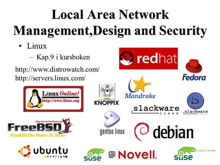 Local Area Network Management,Design and Security Linux –Kap.9 i kursboken