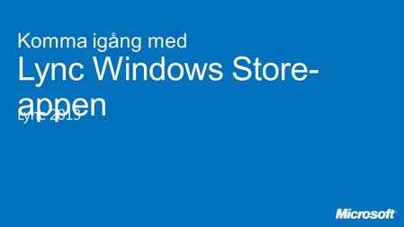 Komma igång med Lync Windows Store-appen