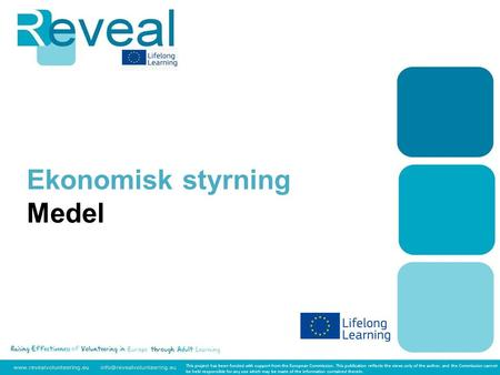 Ekonomisk styrning Medel This project has been funded with support from the European Commission. This publication reflects the views only of the author,