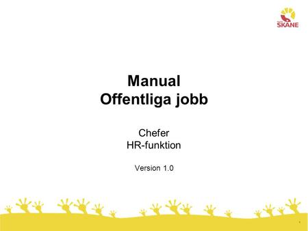 1 Manual Offentliga jobb Chefer HR-funktion Version 1.0.