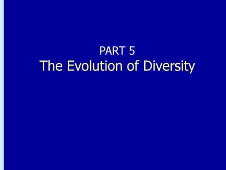 Chapter 26: Bacteria and Archaea: the Prokaryotic Domains PART 5 The Evolution of Diversity.