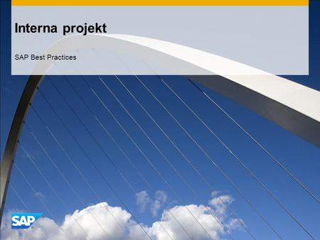 Interna projekt SAP Best Practices. ©2012 SAP AG. All rights reserved.2 Syfte och fördelar och huvudprocesser Syfte  I alla professionella tjänsteföretag.
