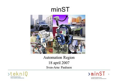 1 minST Automation Region 18 april 2007 Sven-Arne Paulsson.