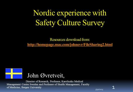Nordic experience with Safety Culture Survey Resources download from: