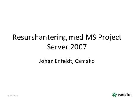 Resurshantering med MS Project Server 2007