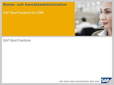 Konto- och kontaktadministration SAP Best Practices for CRM SAP Best Practices.