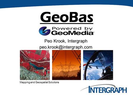 Mapping and Geospatial Solutions Peo Krook, Intergraph