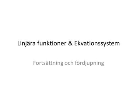 Linjära funktioner & Ekvationssystem