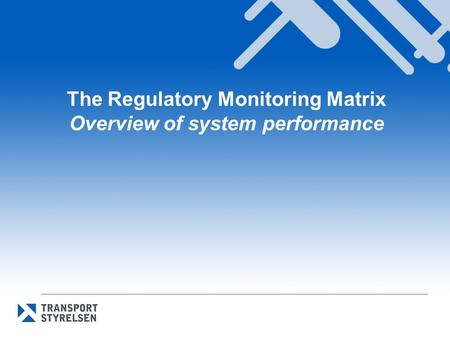 The Regulatory Monitoring Matrix Overview of system performance.