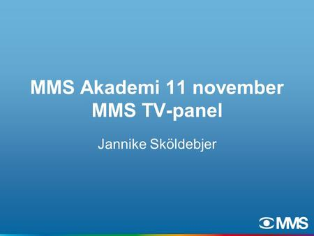 MMS Akademi 11 november MMS TV-panel Jannike Sköldebjer.