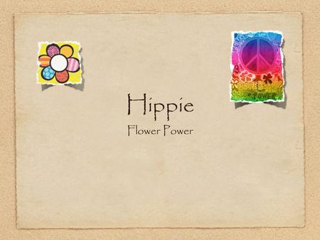 Hippie Flower Power.