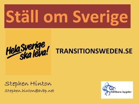 Ställ om Sverige Stephen Hinton TRANSITIONSWEDEN.SE.