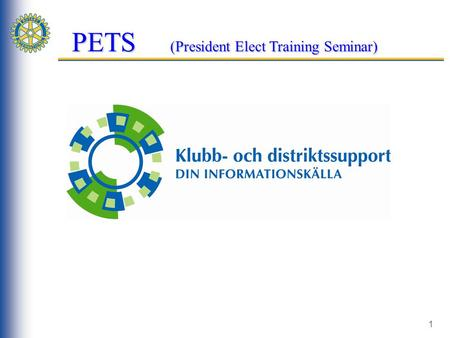 "1 PETS (President Elect Training Seminar). 2 RI statistik – 31 dec.2007 Rotary Internationals databas, www.rotary.or g ""Medlemswe bben"" ≠ SRS databas."